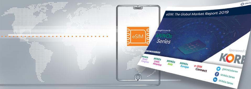 Hot Off the Press! eSIM: Global Market Report 2019